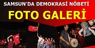 SAMSUN'DA DEMOKRASİ NÖBETİ FOTO GALERİ