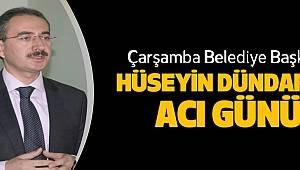 Çarşamba Belediye Başkanı Hüseyin Dündar'ın Acı Günü - Samsun Haber