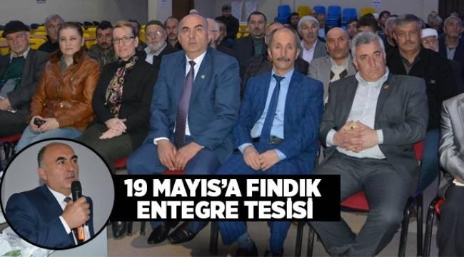 19 Mayıs'a fındık entegre tesisi  - Samsun Haber