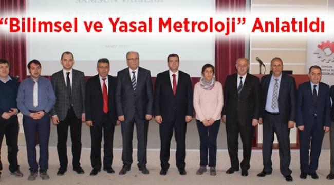 """""""Bilimsel ve Yasal Metroloji"""" Anlatıldı - Samsun Haber"""