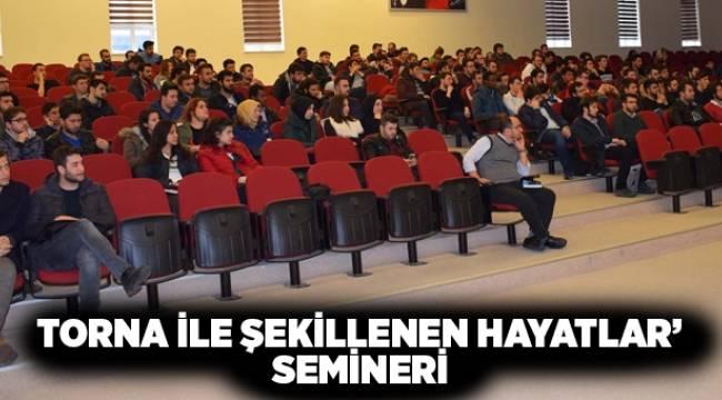 """""""Torna ile Şekillenen Hayatlar"""" semineri  - Samsun Haber"""