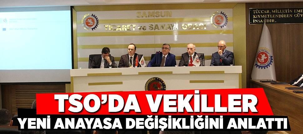 TSO'da vekiller yeni anayasa değişikliğini anlattı - Samsun Haber