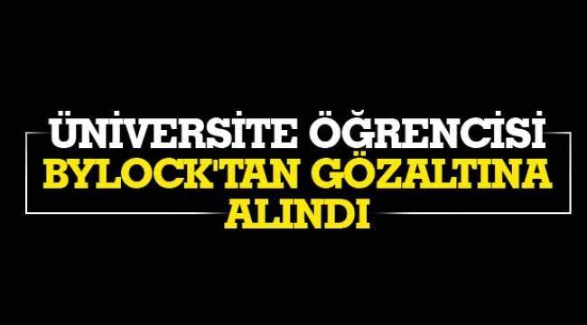 Samsun'da üniversite öğrencisi ByLock'tan gözaltına alındı
