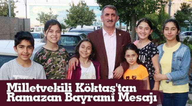 SAMSUN HABER -Milletvekili Köktaş'tan Ramazan Bayramı Mesajı