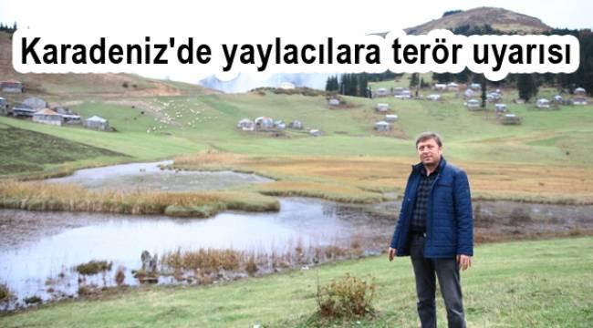 Karadeniz'de yaylacılara terör uyarısı