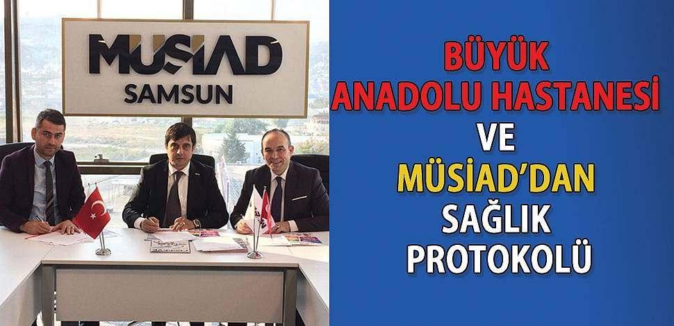 SAMSUN HABER - Büyük Anadolu Hastanesi MÜSİAD'dan protokol