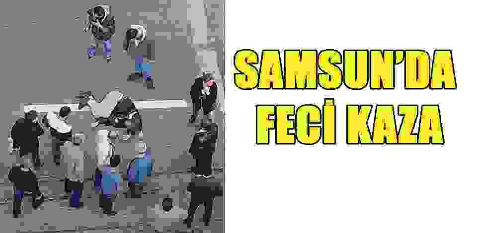 SAMSUN HABER - Samsun'da trafik kazası 1 can aldı