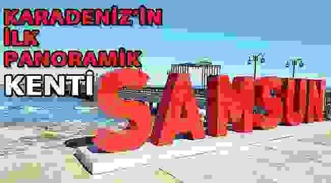 SAMSUN HABER - Samsun panoramik bir kent olacak