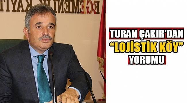 SAMSUN HABER - Turan Çakır'dan Lojistik Köy yorumu