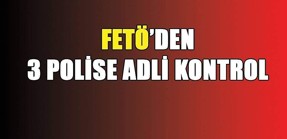 SAMSUN HABER - Samsun'da FETÖ'den 3 polise adli kontrol