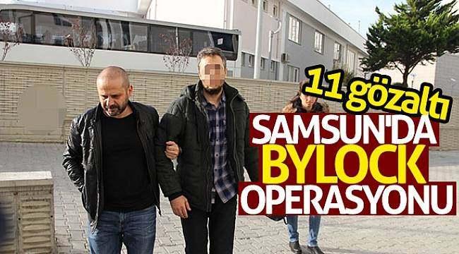 Samsun'da ByLock operasyonu: 11 gözaltı