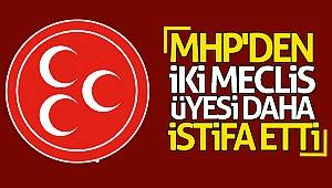 MHP'den iki meclis üyesi daha istifa etti