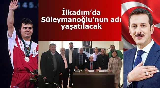 Naim Süleymanoğlu'nun adı İlkadım'da yaşatılsın
