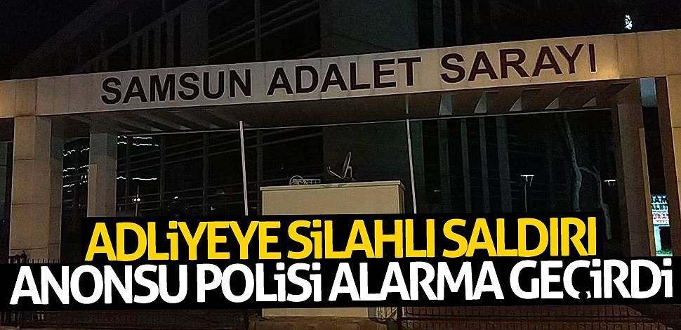 Samsun'da adliyeye silahlı saldırı anonsu polisi alarma geçirdi