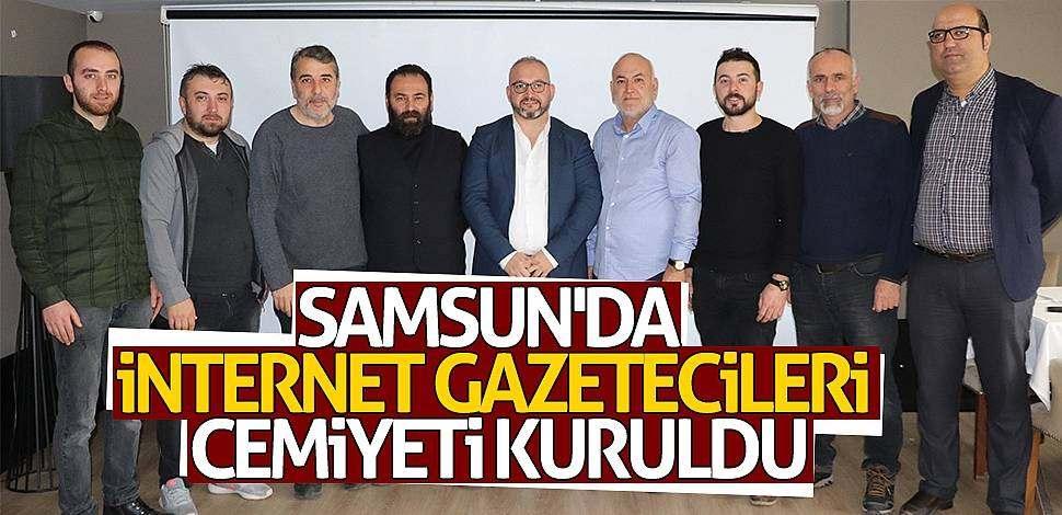 Samsun'da İnternet Gazetecileri Cemiyeti kuruldu