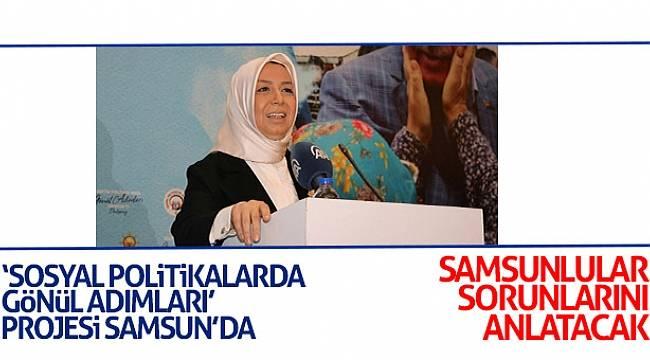 AK Parti 'Sosyal Politikalarda Gönül Adımları' projesiyle Samsun'da vatandaşların sorunlarını dinleyecek