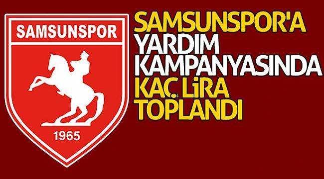 Samsunspor'a yardım kampanyasında kaç lira toplandı