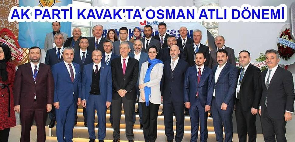 AK PARTİ KAVAK'TA OSMAN ATLI DÖNEMİ