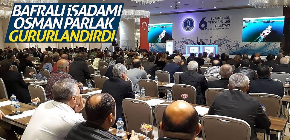 Bafralı işadamı Osman Parlak gururlandırdı