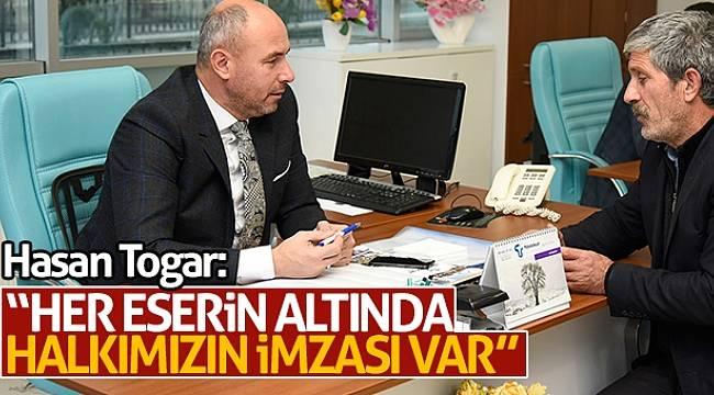 Hasan Togar: ''Her eserin altında halkımızın imzası var''