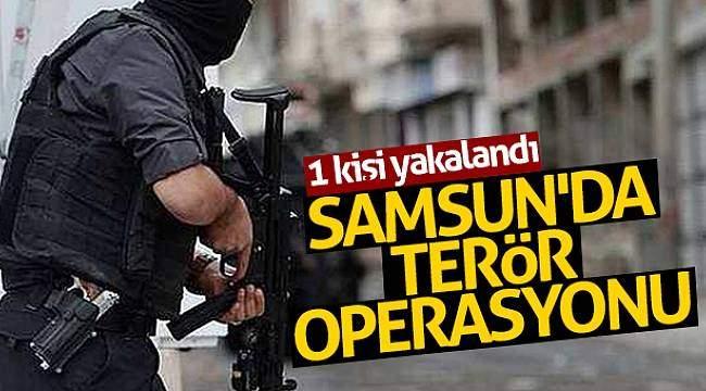 Samsun'da terör operasyonu: 1 kişi yakalandı