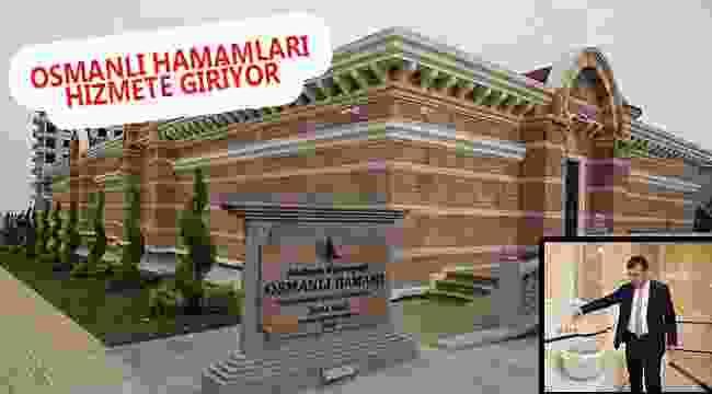 Osmanlı hamamları hizmete giriyor