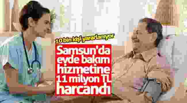 Samsun'da evde bakım hizmetine 11 milyon TL harcandı