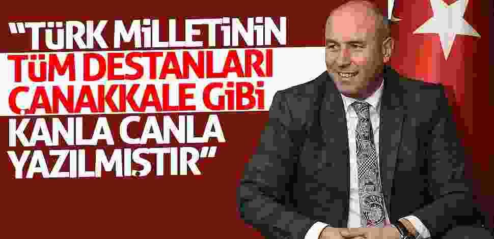 """Togar: """"Türk Milletinin tüm destanları Çanakkale gibi kanla canla yazılmıştır"""""""