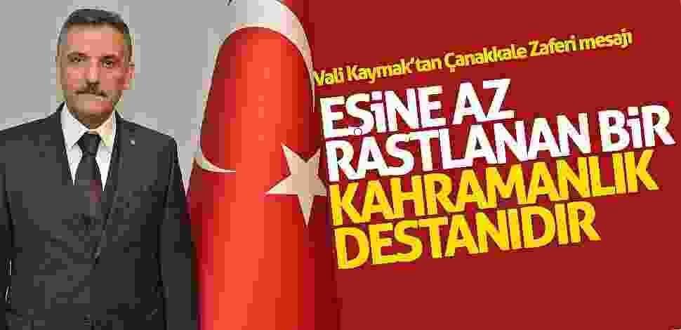 Vali Kaymak'tan Çanakkale Zaferi mesajı