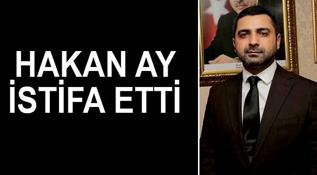 AK Parti'de Hakan Ay istifa etti