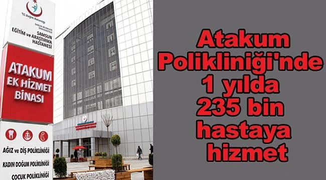 Atakum Polikliniği'nde 1 yılda 235 bin hastaya hizmet