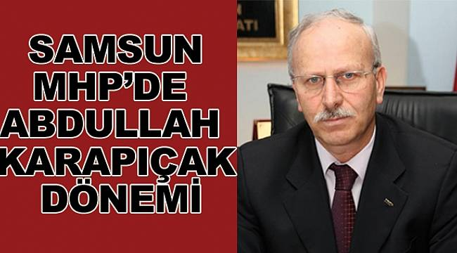 MHP İl Başkanı Abdullah Karapıçak oldu