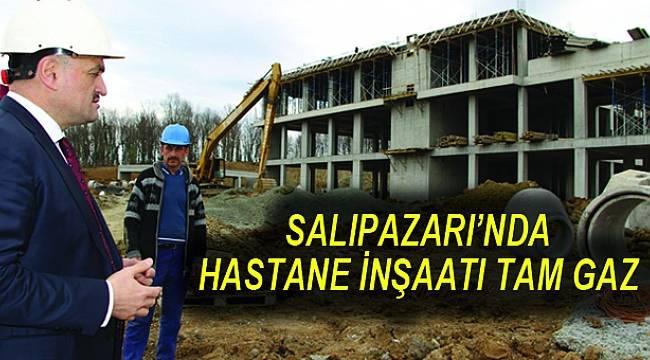 SALIPAZARI DEVLET HASTANESİ YÜKSELİYOR