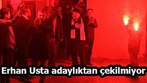 Erhan Usta adaylıktan çekilmiyor