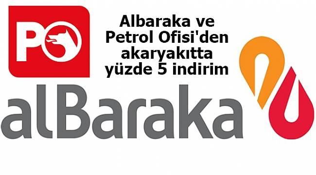 Albaraka ve Petrol Ofisi'den akaryakıtta yüzde 5 indirim