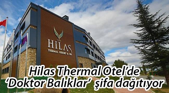 Hilas Thermal Otel'de 'Doktor Balıklar'