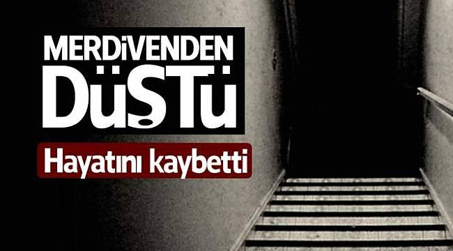 Samsun'da apartman merdivenlerinden düşen kişi öldü