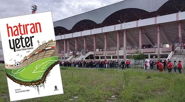Stadyum özlemi kitap yazdırdı