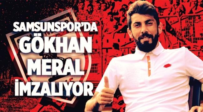 Samsunspor'da Gökhan Meral İmzalıyor
