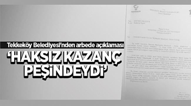Tekkeköy Belediyesi'nden arbede açıklaması