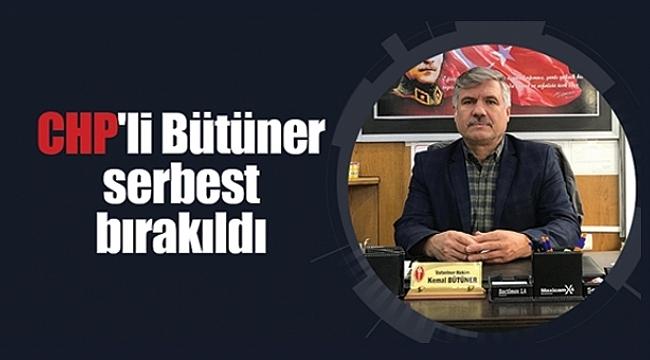 CHP'li Bütüner serbest bırakıldı