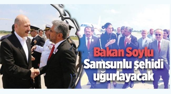 İçişleri Bakanı Soylu şehit cenazesine katılmak için Samsun'a geldi