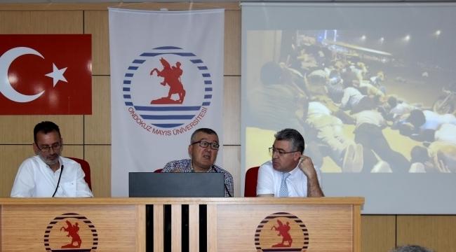 OMÜ'de 15 Temmuz Etkinlikleri, Direnişten Dirilişe Paneli ile Başladı