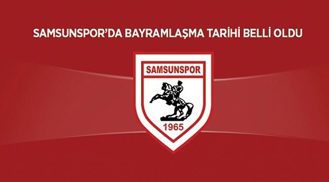 Samsunspor'da bayramlaşma tarihi belli oldu