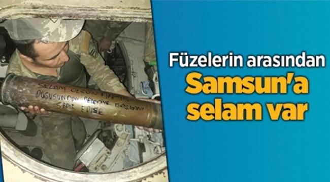 Füzelerin arasından Samsun'a selam var