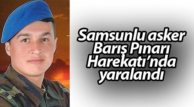 Samsunlu Asker Barış Pınarı Harekatında Yaralandı