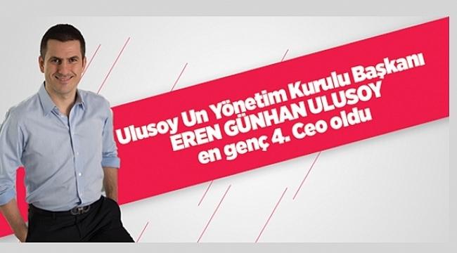 Ulusoy Un Yönetim Kurulu Başkanı Eren Günhan Ulusoy en genç 4. Ceo oldu