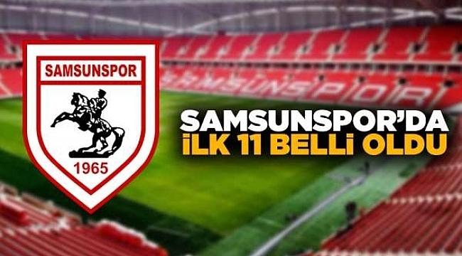 Yılport Samsunspor'un 11'i belli oldu