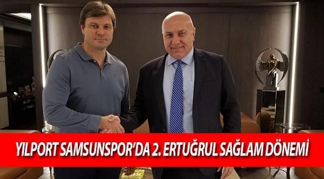 Ertuğrul Sağlam Yılport Samsunspor'da