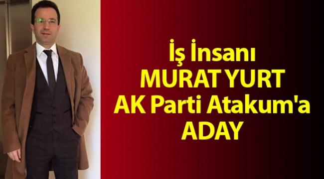 İş İnsanı Murat Yurt AK Parti Atakum'a aday